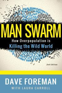 Dave Foreman, Overpopulation