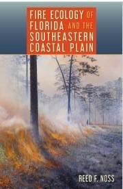 Fire Ecology of Florida and the Southeeastern Coastal Plain, by Reed Noss