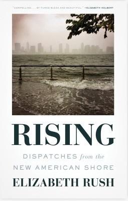 Rising, by Elizabeth Rush