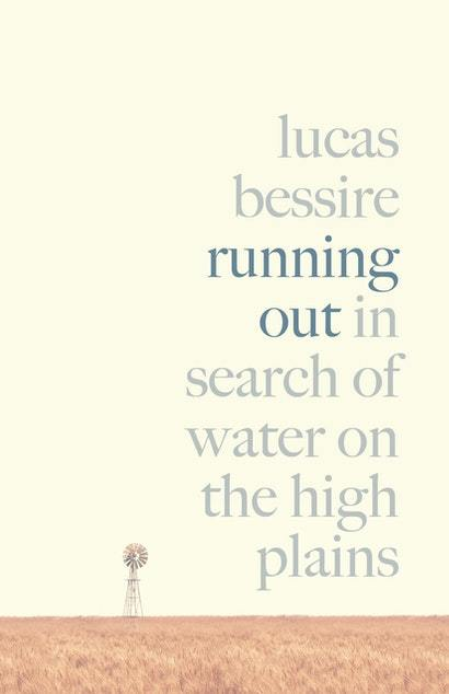 Running Out: In Search of Water on the High Plains by Lucas Bessire