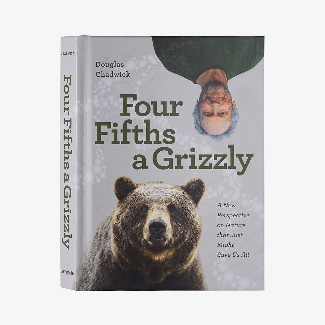 Four Fifths a Grizzly: A New Perspective on Nature that Just Might Save Us All by Douglas Chadwick